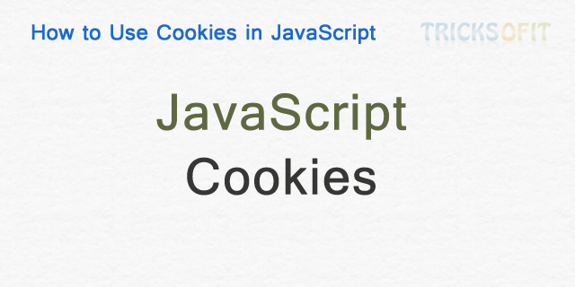 How to Use Cookies in JavaScript