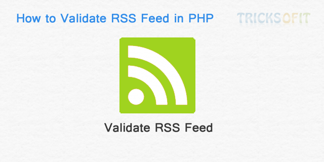 How to Validate RSS Feed in PHP