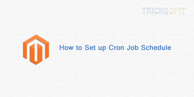 How to Set up Cron Job in Magento