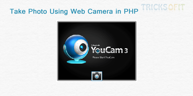 Take Photo Using Web Camera in PHP