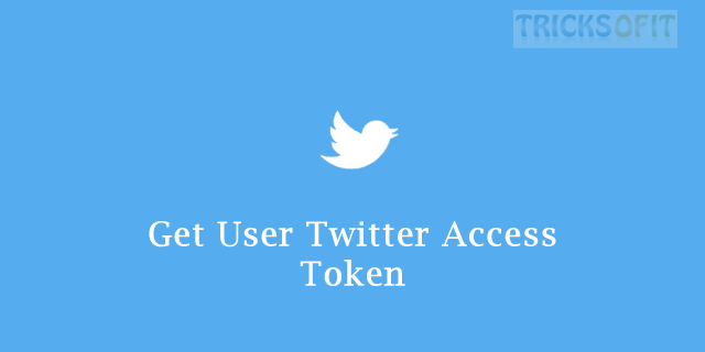 How to Get User Twitter Access Token