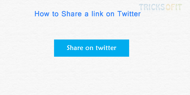 Share A Link On Twitter Tricks Of It