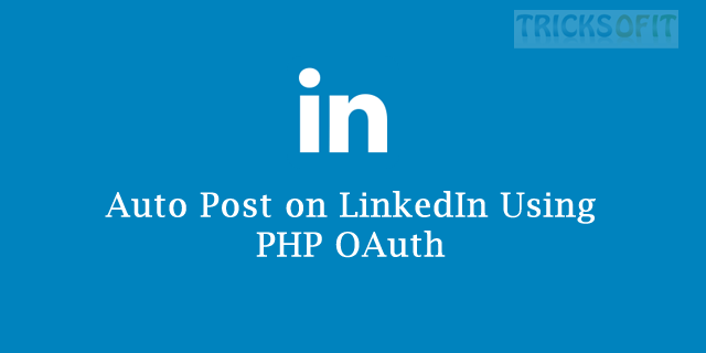 Auto Post on LinkedIn Using PHP OAuth