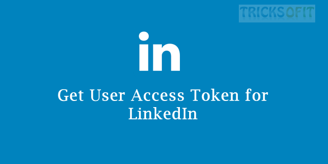 Get User Access Token for LinkedIn
