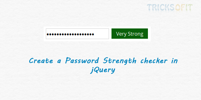 Create a Password Strength checker in jQuery