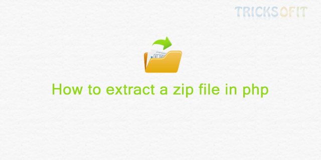 How to extract a zip file in php