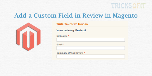 Add a Custom Field in Review in Magento