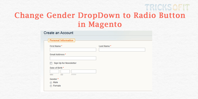 Change Gender DropDown to Radio Button in Magento