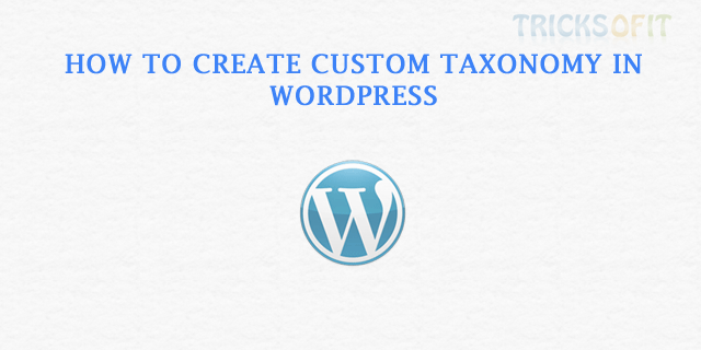 How to Create Custom Taxonomy in WordPress