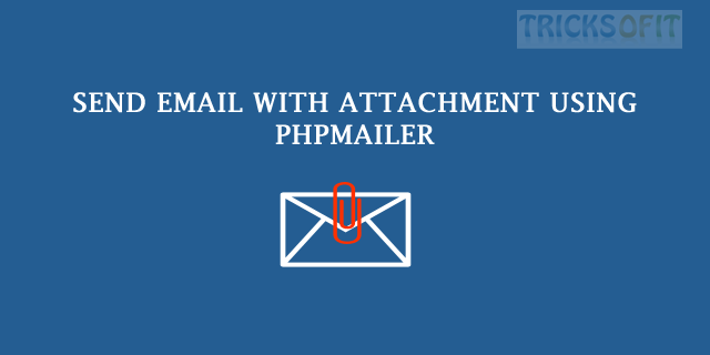 Send email with attachment using phpmailer