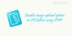 Enable image upload option in CKEditor using PHP