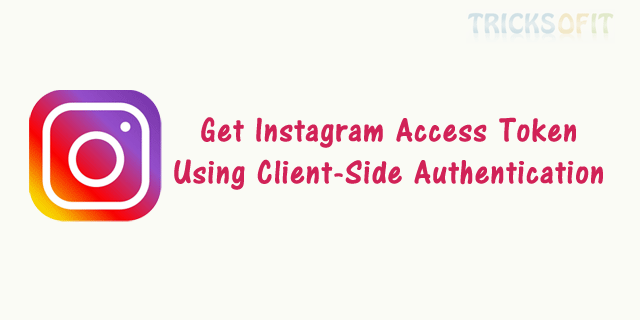 Get Instagram Access Token Using Client-Side Authentication