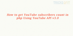 How to get YouTube subscribers count in php