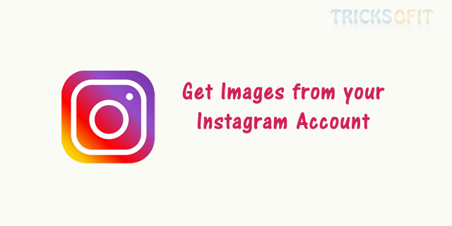 Get Images from your Instagram Account