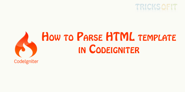 How to Parse HTML template in Codeigniter