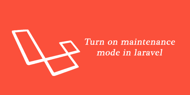 Turn on maintenance mode in laravel