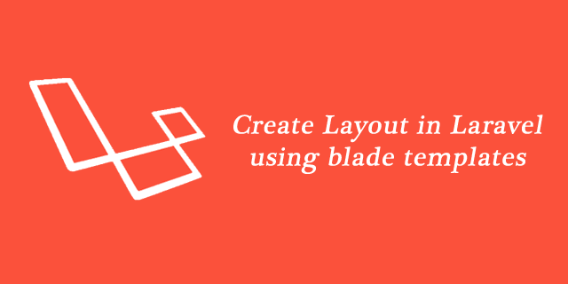 Create Layout in Laravel using blade templates