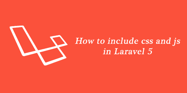 How to include css and js in Laravel 5